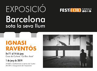 """EXPOSICIÓ de IGNASI RAVENTÓS """"Barcelona sota la seva llum""""."""