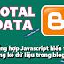 Tổng hợp Javascript hiển thị thống kê dữ liệu trong blogger