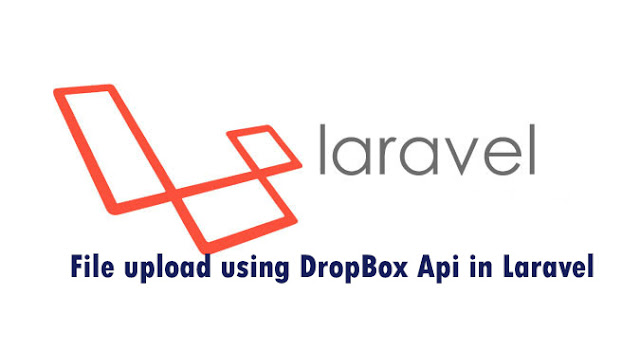 How to upload file into Dropbox in Laravel   Working with