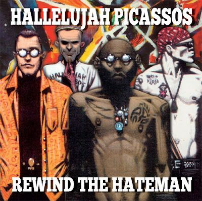 Hallelujah Picassos - Rewind the Hateman