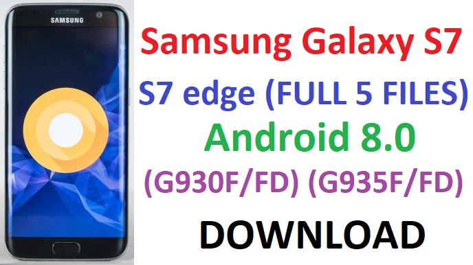 DOWNLOAD Samsung Galaxy S7 S7 edge (FULL 5 FILES) Android 8 0 (G930F