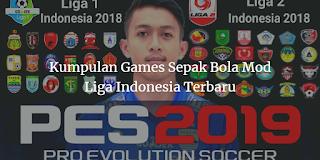 Kumpulan Games Sepak Bola Mod Liga Indonesia