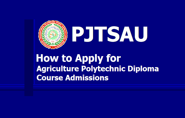 How to Apply for TS PJTSAU Agriculture Polytechnic Diploma Course Admissions 2019