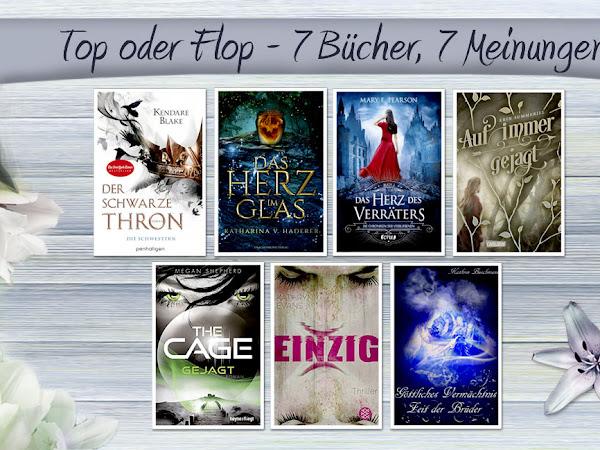 [TOP ODER FLOP] 7 Bücher - 7 Meinungen