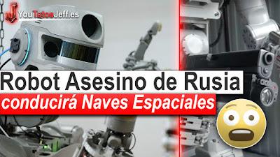 Robot Asesino, Rusia, Naves Espaciales, FEDOR