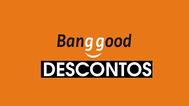 Cupons de descontos Banggood