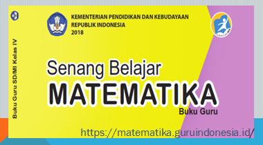 Download Buku Guru dan Buku Siswa Matematika Kelas IV Kurikulum 2013 Revisi 2018 , https://matematika.guruindonesia.id/