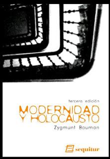 """Modernidad y holocausto"" - Z. Bauman"