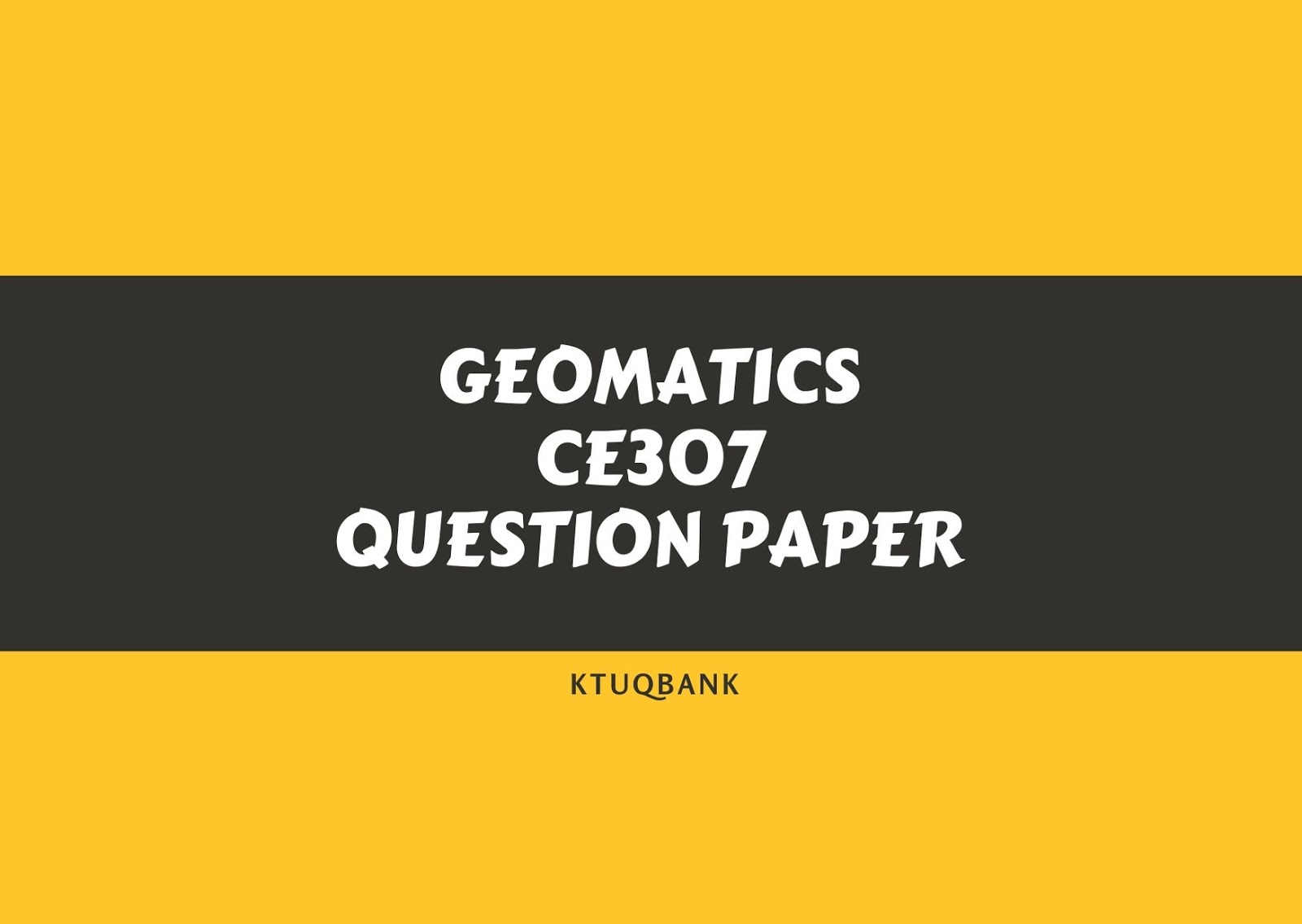 Geomatics | CE307 | Question Papers (2015 batch)