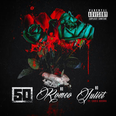 50 Cent feat. Chris Brown - No Romeo No Juliet (Single) [2017]