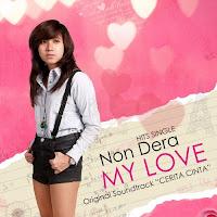 Lirik Lagu Non Dera My Love (OST Cerita Cinta)
