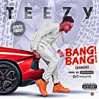 Teezy - Bang Bang