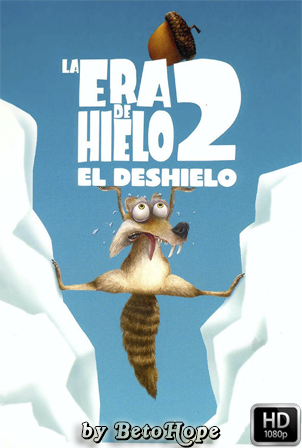 La Era de Hielo 2: El Deshielo [2006] [Latino-Ingles] HD 1080P  [Google Drive] GloboTV