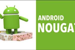Dapatkan Android Nougat untuk HP mu disini