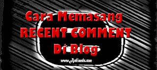 Cara Memasang Recent Comment Dengan Mudah Di Blog