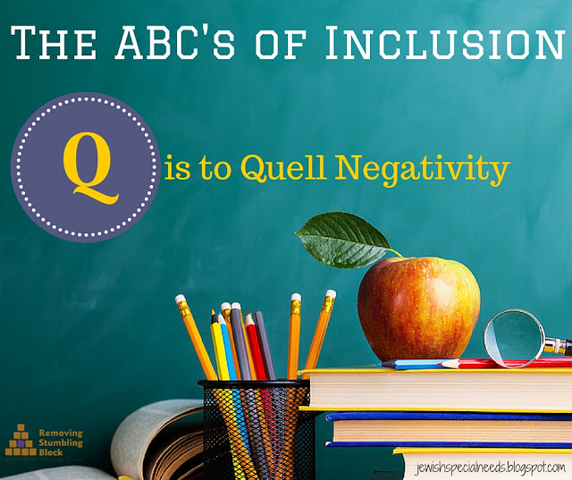 {The ABC's of Inclusion} Q is to Quell Negativity; Removing the Stumbling Block