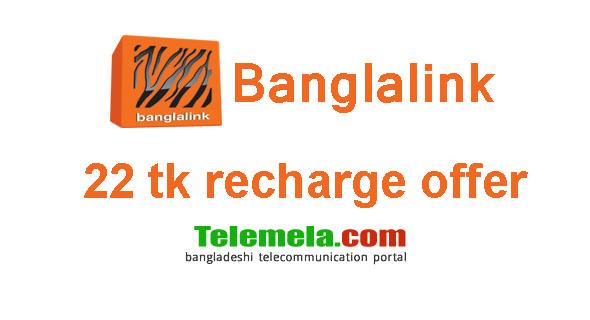 banglalink 22 taka recharge offer