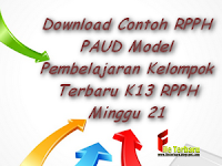 Download Contoh RPPH PAUD Model Pembelajaran Kelompok Terbaru K13 RPPH Minggu 21