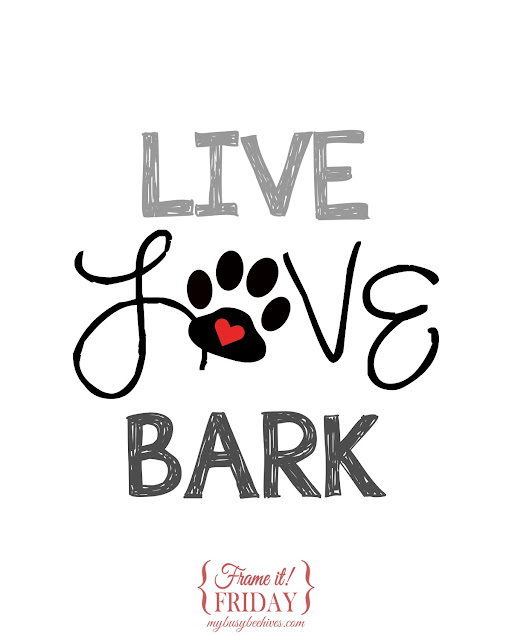 Live, Love, Bark... a free printable