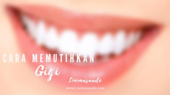 10+ Cara memutihkan Gigi secara alami tanpa efek samping