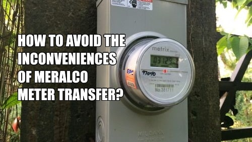 How to avoid meralco meter transfer inconvenieces?