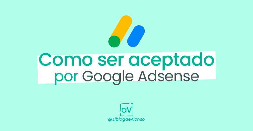 Como ser aceptado por google adsense 2019