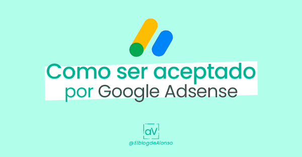 Cómo ser aceptado por Google Adsense 2019 ▷【ACTUALIZADO】