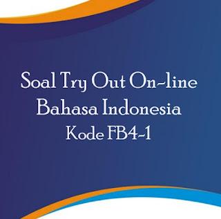 Soal TryOut Online Bahasa Indoenesia Kode FB4-1
