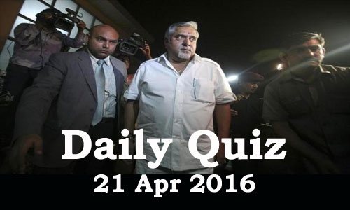 Daily Current Affairs Quiz - 21 Apr 2016
