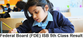 Federal Board Islamabad (FDE) 5th Class Result 2019 Announced Today