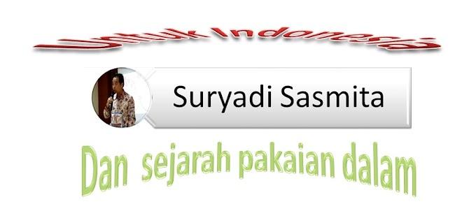 Suryadi Sasmita Untuk Indonesia dan Sejarah Pakaian Dalam