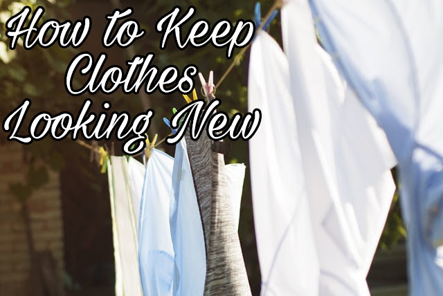 How to Keep Clothes Looking New