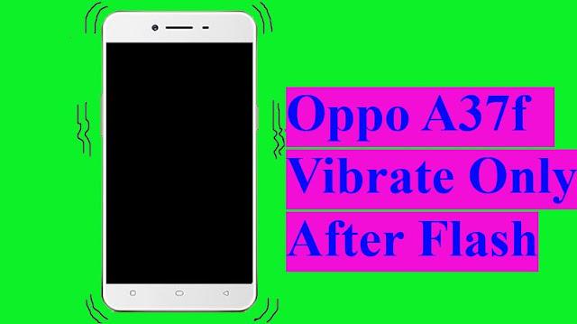 Solusi Cara Mengatasi Oppo A37f Hanya Getar Setelah Flashing