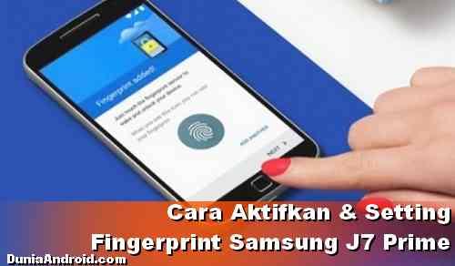 Cara Aktifkan Fingerprint HP Samsung J7 Prime