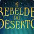"""Pré-venda do livro """"A Rebelde do Deserto"""", de Alwyn Hamilton"""