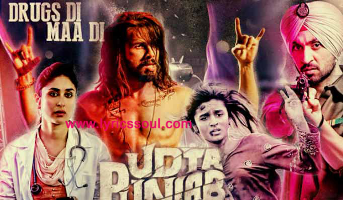 The Ud Daa Punjab lyrics from 'Udta Punjab', The song has been sung by Vishal Dadlani, Amit Trivedi, . featuring Diljit Dosanjh, Kareena Kapoor, Alia Bhatt, Shahid Kapoor. The music has been composed by Amit Trivedi, , . The lyrics of Ud Daa Punjab has been penned by Varun Grover,