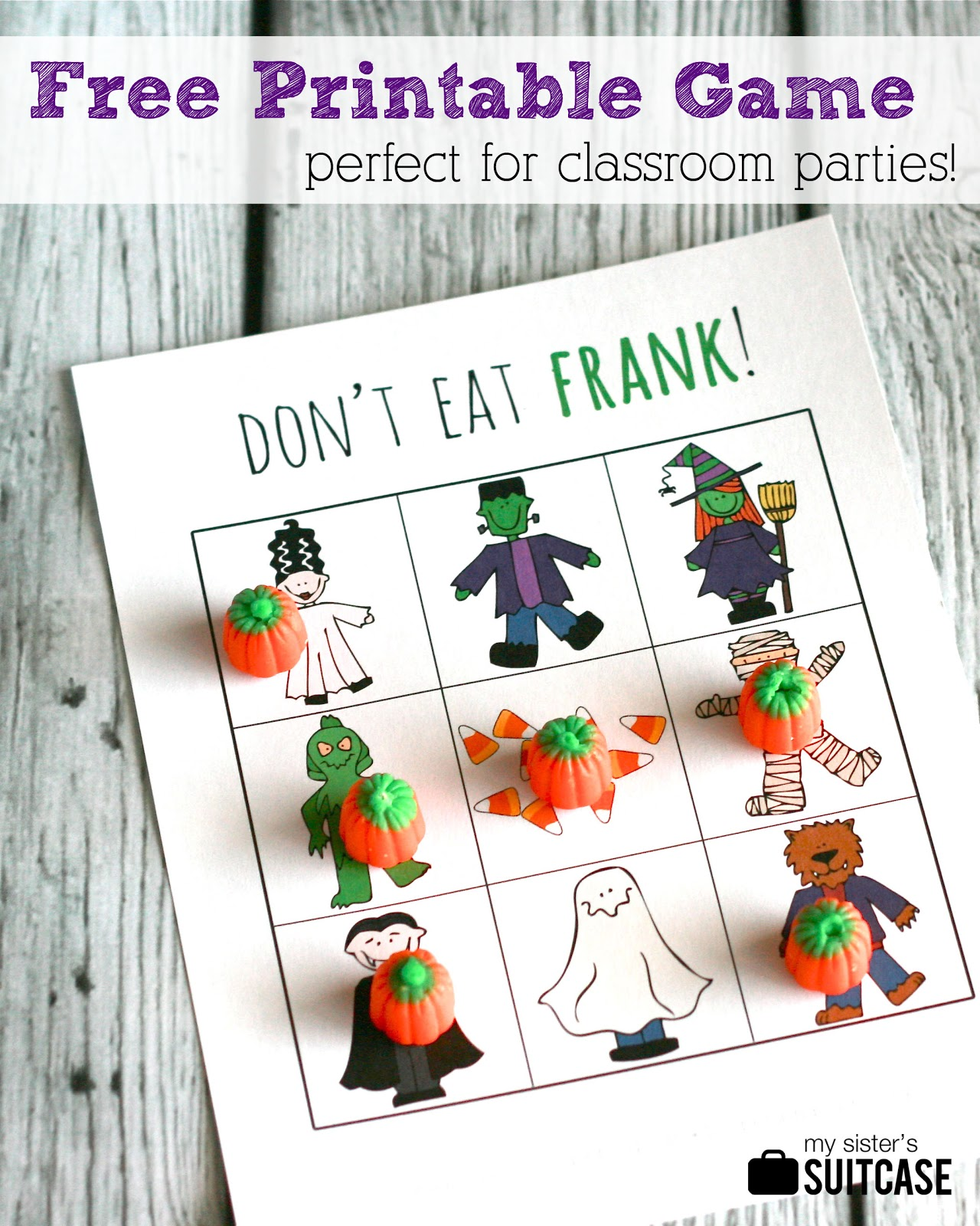 Printable Halloween Game Don T Eat Frank My Sister S