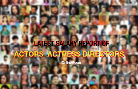 Latest Salary Report of Tamil actors , actress and directors