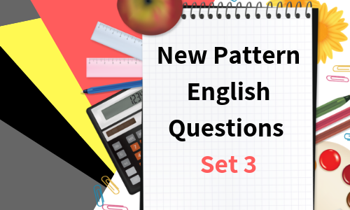 New Pattern English Questions - Set 3