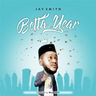 Jay Smith - Betta Year (Prod. Masterwill)