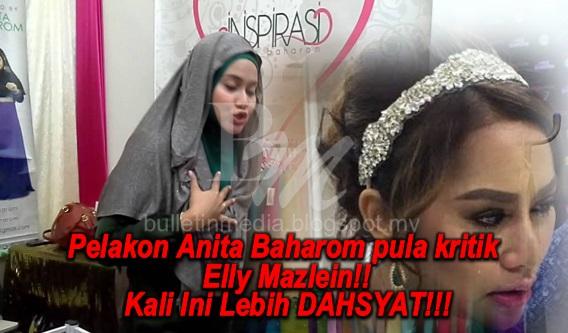 Giliran Pelakon Anita Baharom pula kritik Elly Mazlein!! Kali Ini Lebih DAHSYAT!!! Hingga Jadi Pertikaian Hangat Netizen!!!!!