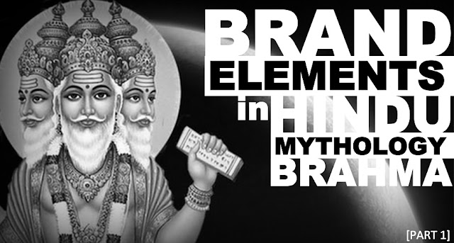 B&E | Brand Elements in Hindu Mythology - Brahma (Part 1)