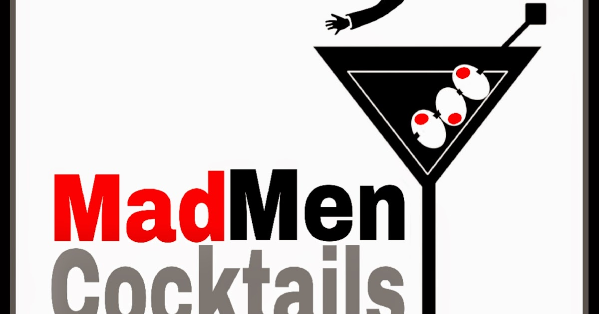 The MARTINI DIVA: MAD MEN COCKTAILS -Saying goodbye to ...