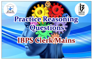 Reasoning Questions (Mixed Reasoning) for IBPS Clerk Mains