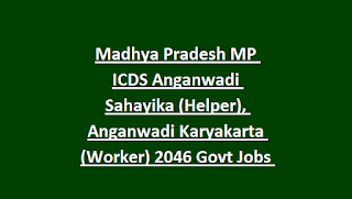 Madhya Pradesh MP ICDS Anganwadi Sahayika (Helper), Anganwadi Karyakarta (Worker) 2046 Govt Jobs Recruitment 2018