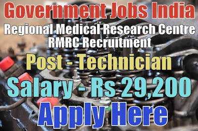 Regional Medical Research Centre RMRC Recruitment 2017