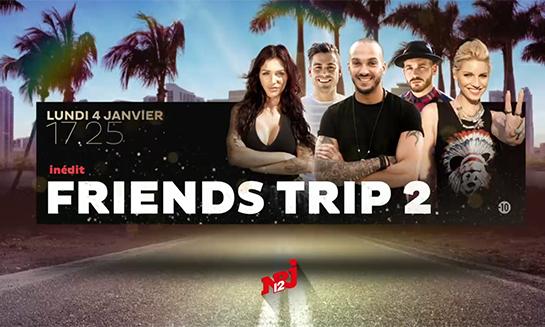 FRIENDS TRIP 2 Replay - Revoir tous les épisodes
