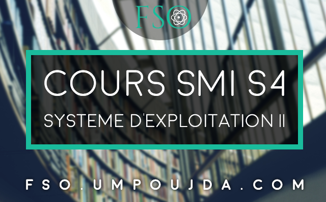 SMI S4: Cours système d'exploitation II