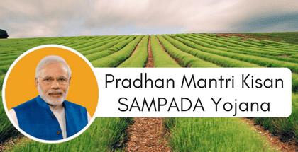 Pradhan Mantri Kisan SAMPADA Yojana