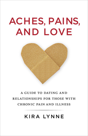 Book Review: Aches, Pains, and Love: A Guide to Dating and Relationships for Those With Chronic Pain and Illness